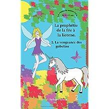 La prophétie de la fée à la licorne: La vengeance des gobelins