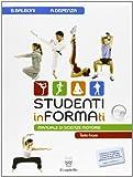 Studenti informati. Con quaderno. Con materiali per il docente. Per le Scuole superiori