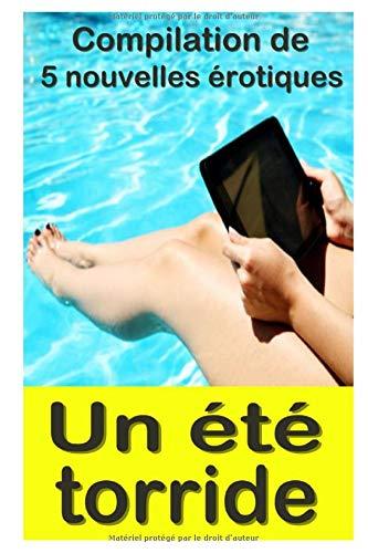 Un été torride: Compilation de 5 histoires érotiques en français, interdit aux moins de 18 ans. par  Emy O'Rian, Adam Satormiel, Véro Nick
