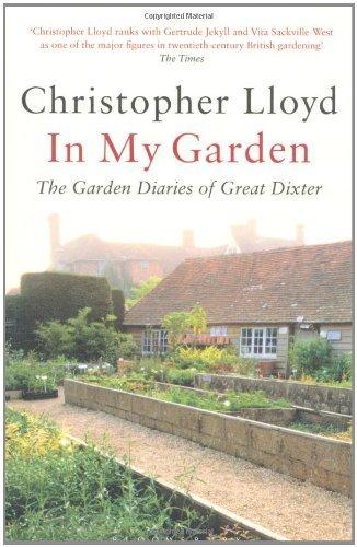 In My Garden: The Garden Diaries of Great Dixter by Christopher Lloyd (2010-08-16)