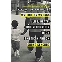 Writing My Wrongs: Life, Death, and Redemption in an American Prison