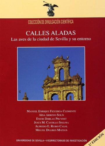 Calles aladas: Las aves de la ciudad de Sevilla y su entorno (Colección Divulgación Científica) por Manuel Enrique Figueroa Clemente