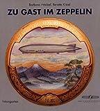 Zu Gast im Zeppelin. Reisen und Speisen im Luftschiff Graf Zeppelin