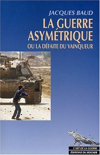 La Guerre asymtrique ou la Dfaite du vainqueur
