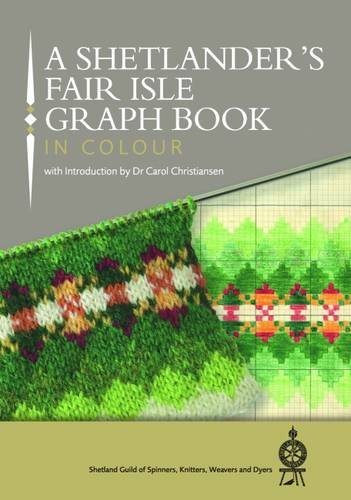 A Shetlander's Fair Isle Graph Book 2016 por Knitters, Weavers and Dyers Shetland Guild of Spinners