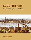 London, 1100-1600: The Archaeology of a Capital City (Studies in the Archaeology of Medieval Europe)