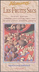 Dÿ©couvrez les fruits secs : Amande, arachide, noisette, noix, noix de cajou, noix de coco, pignon, pistache, sÿ©same