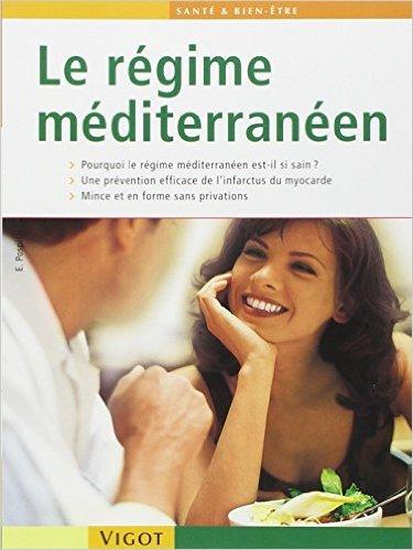 Le régime méditerranéen : Pourquoi le régime méditerranéen est-il si sain, une prévention efficace de l'infarctus du myocarde, mince et en forme sans privations de Edita Pospisil ( 20 mai 2000 )
