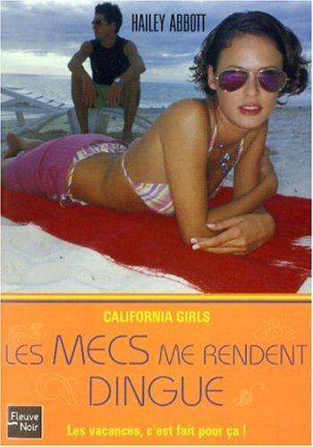 California Girls : Volume 2, Les mecs me rendent dingue