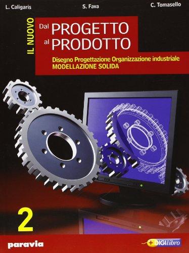 Il nuovo dal progetto al prodotto. Per gli Ist. Tecnici industriali. Con espansione online: 2