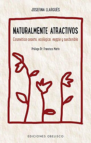 Naturalmente atractivos por Josefina Llargués