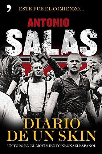 Diario de un skin: Un topo en el movimiento neonazi español por Antonio Salas