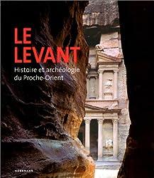 Le Levant : Histoire et archéologie du Proche-Orient