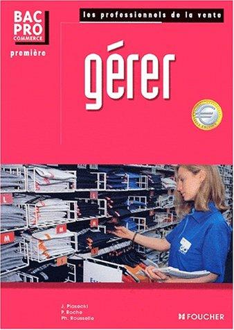 Gérer, 1ère Bac Pro Commerce par P. Farcet