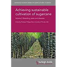 Achieving sustainable cultivation of sugarcane Volume 2: Breeding, pests and diseases (Burleigh Dodds Series in Agricultural Science Book 38) (English Edition)