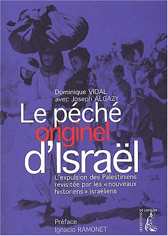 Le péché originel d'Israël. L'expulsion des Palestiniens revisitée par les