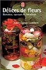 Délices de fleurs par Caron-Lambert