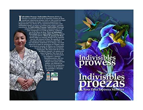 Indivisibles Proezas  - Indivisible Prowess por Rosa Espinosa Mendoza
