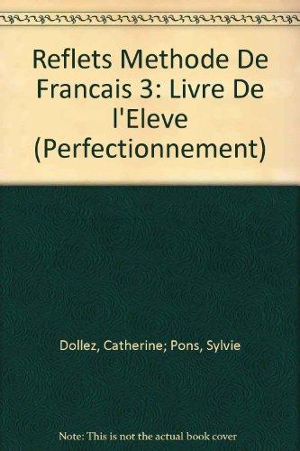 Reflets Methode De Francais 3: Livre De l'Eleve (Perfectionnement)