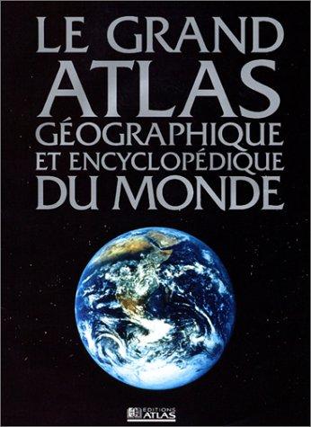 Le Grand Atlas encyclopédique du monde par Collectif