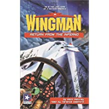 Return from the Inferno (Wingman (Listen & Live Audio))