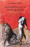 GEOGRASFÍA DE LA TAUROMAQUIA