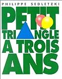 Petit Triangle a trois ans