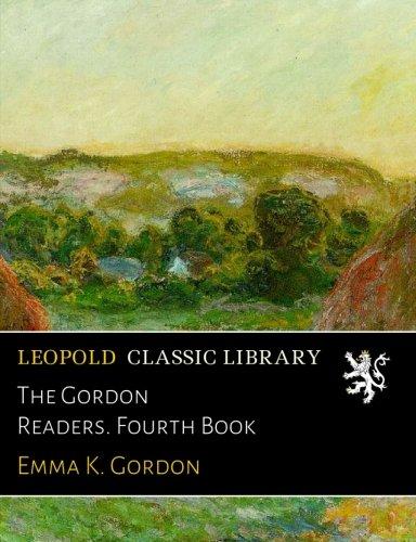 The Gordon Readers. Fourth Book