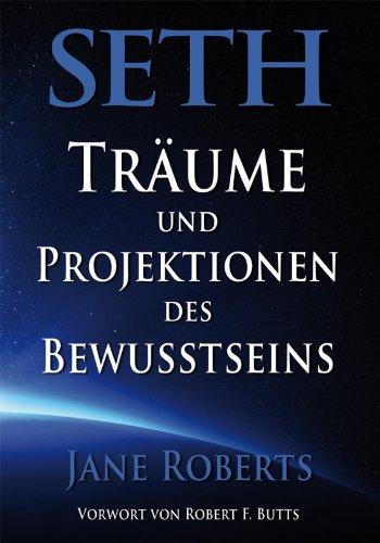 Seth, Träume und Projektionen des Bewusstseins