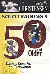Solo Training 3: 50 And Older: Volume 3 by Mr. Loren W. Christensen W. Christensen (2015-09-30)