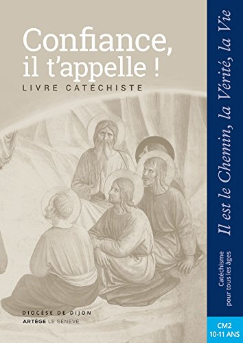 Confiance, il t'appelle - Catéchiste - CM2: collection Il est le Chemin, la Vérité, la Vie