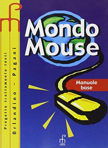 Mondo mouse. Manuale di base. Per le Scuole superiori