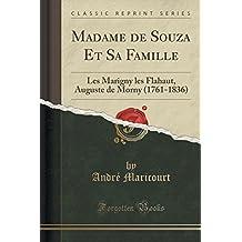 Madame de Souza Et Sa Famille: Les Marigny Les Flahaut, Auguste de Morny (1761-1836) (Classic Reprint)