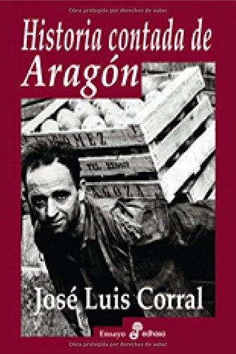 Historia contada de Aragón por José Luis Corral Lafuente