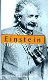 Einstein sagt - Albert Einstein