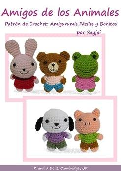 Amigos de los Animales Patrón de Crochet: Amigurumis Fáciles y Bonitos de [Sayjai, Thawornsupacharoen, Sayjai]