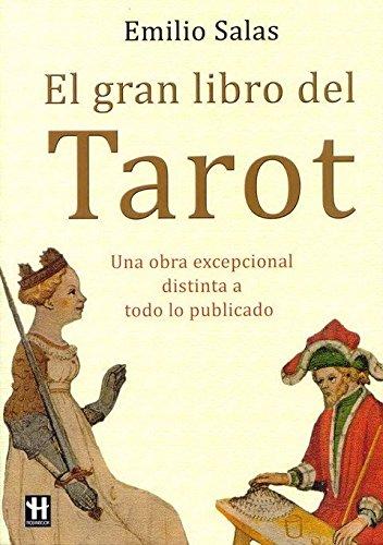 Gran libro del tarot, el: El libro más completo sobre el tarot por Emilio Salas