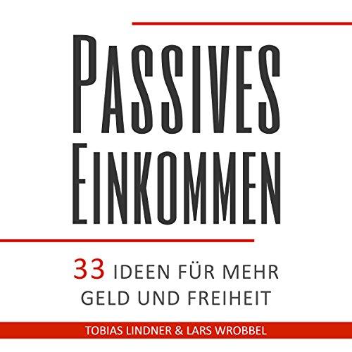Buchseite und Rezensionen zu 'Passives Einkommen: 33 Ideen für mehr Geld und Freiheit' von Lars Wrobbel