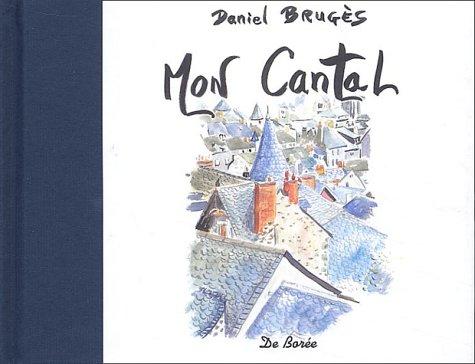 Mon Cantal : Carnet d'un voyageur d'ici et... d'ailleurs
