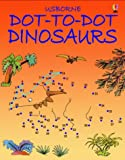 Dot-to-dot Dinosaurs (Usborne Dot-to-dot)