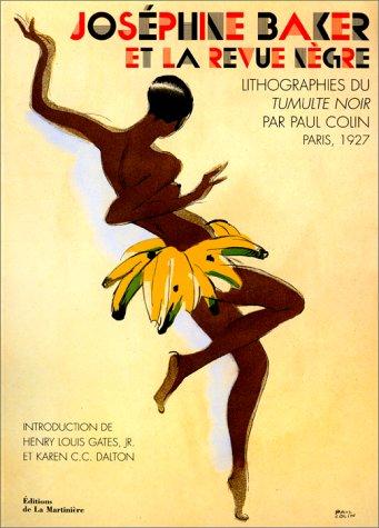 Joséphine Baker et la Revue nègre par Henry Louis Gate Jr