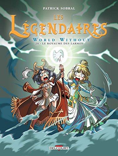 Les Légendaires, Tome 20 : World Without : Le Royaume des larmes