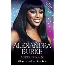 Alexandra Burke: A Star is Born by Chas Newkey-Burden (2009-10-05)