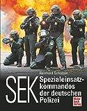 SEK: Spezialeinsatzkommandos der deutschen Polizei
