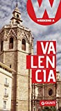 Valencia: Weekend a... (Guide Weekend Vol. 11)