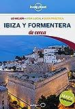 Ibiza y Formentera De cerca 1 (Guías De cerca Lonely Planet)