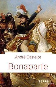 Bonaparte par André Castelot