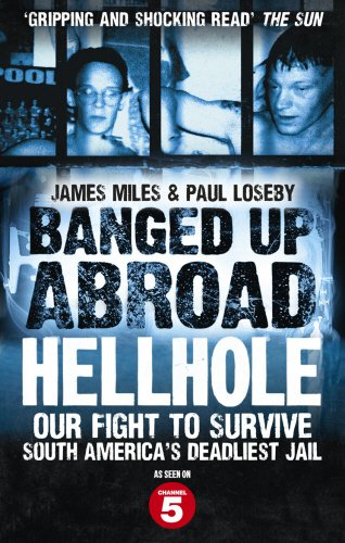 banged-up-abroad-hellhole-our-fight-to-survive-south-americas-deadliest-jail