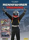 Rennfahrer Training. Körperliche und mentale Optimierung im Motorsport