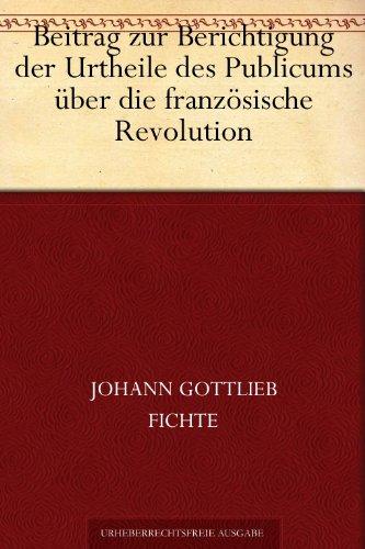 Beitrag zur Berichtigung der Urtheile des Publicums über die französische Revolution.